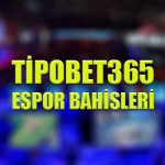 Tipobet365 espor bahisleri