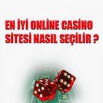 En iyi online casino sitesi nasıl seçilir ?