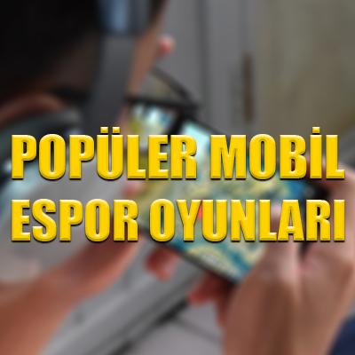 Popüler mobil espor oyunları